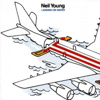 Neil Young, Landing on Water
