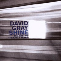David Gray, Shine: The Best of the Early Years