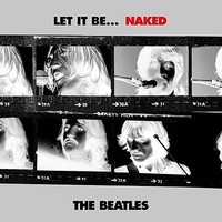 The Beatles, Let It Be... Naked