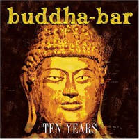 Various Artists, Buddha-Bar: Ten Years