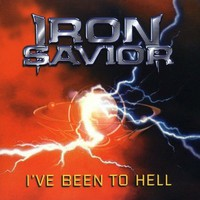Iron Savior, I've Been to Hell