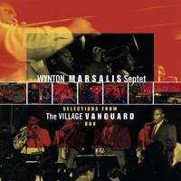 Wynton Marsalis Septet, Selections From the Village Vangard Box