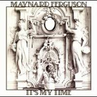 Maynard Ferguson, It's My Time