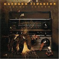 Maynard Ferguson, Primal Scream