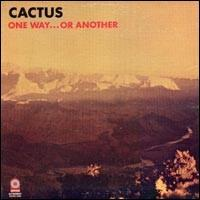 Cactus, One Way...Or Another