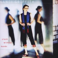 Nanci Griffith, Clock Without Hands