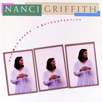 Nanci Griffith, The MCA Years: A Retrospective