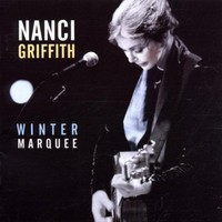 Nanci Griffith, Winter Marquee