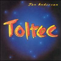 Jon Anderson, Toltec