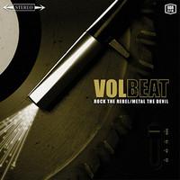 Volbeat, Rock the Rebel/Metal the Devil