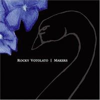 Rocky Votolato, Makers