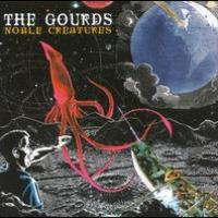 The Gourds, Noble Creatures