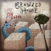Crowded House, Time on Earth