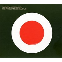 Thievery Corporation, The Richest Man in Babylon
