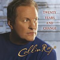 Collin Raye, Twenty Years and Change