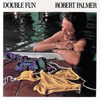 Robert Palmer, Double Fun