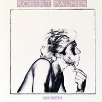 Robert Palmer, Secrets
