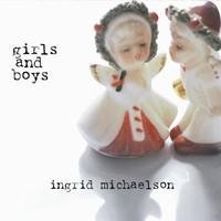 Ingrid Michaelson, Girls and Boys