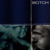 Botch, American Nervoso