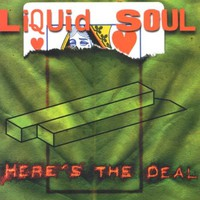 Liquid Soul, Here's the Deal