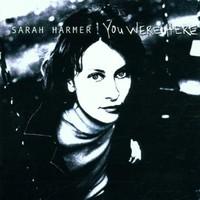 Sarah Harmer, You Were Here