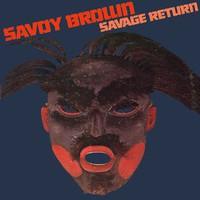 Savoy Brown, Savage Return