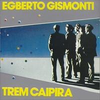 Egberto Gismonti, Trem Caipira