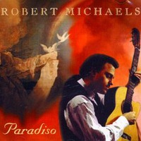 Robert Michaels, Paradiso