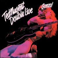 Ted Nugent, Double Live Gonzo!