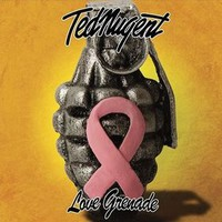 Ted Nugent, Love Grenade