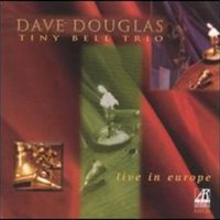 Dave Douglas, Live in Europe