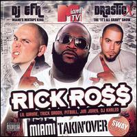 Rick Ross, Miami Takin' Over