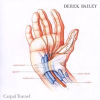Derek Bailey, Carpal Tunnel