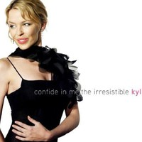 Kylie Minogue, Confide in Me: The Irresistible Kylie