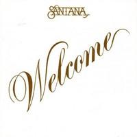 Santana, Welcome