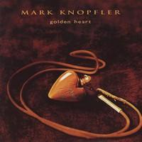Mark Knopfler, Golden Heart