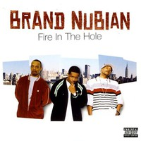 Brand Nubian, Fire in the Hole