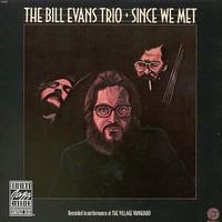 Bill Evans Trio, Since We Met