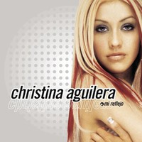 Christina Aguilera, Mi reflejo