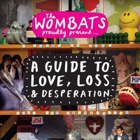 The Wombats, The Wombats Proudly Present: A Guide to Love, Loss & Desperation
