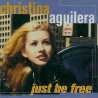 Christina Aguilera, Just Be Free