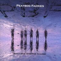 Peatbog Faeries, What Men Deserve to Lose