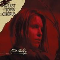 The Last Town Chorus, Wire waltz