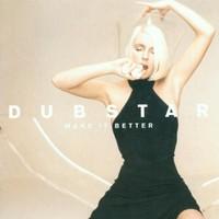 Dubstar, Make It Better