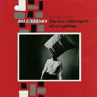 Bill Nelson, The Two-Fold Aspect of Everything