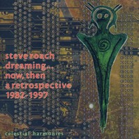 Steve Roach, Dreaming... Now, Then