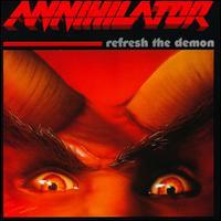 Annihilator, Refresh the Demon