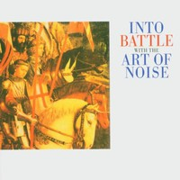 Art of Noise, Into Battle With the Art of Noise