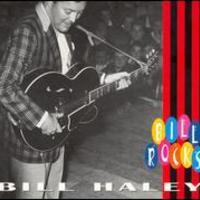 Bill Haley & His Comets, Bill Rocks
