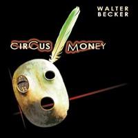Walter Becker, Circus Money
